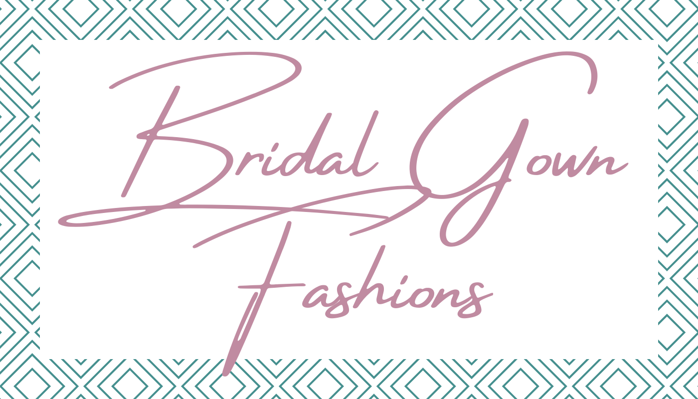 Bridal Gown Fashions